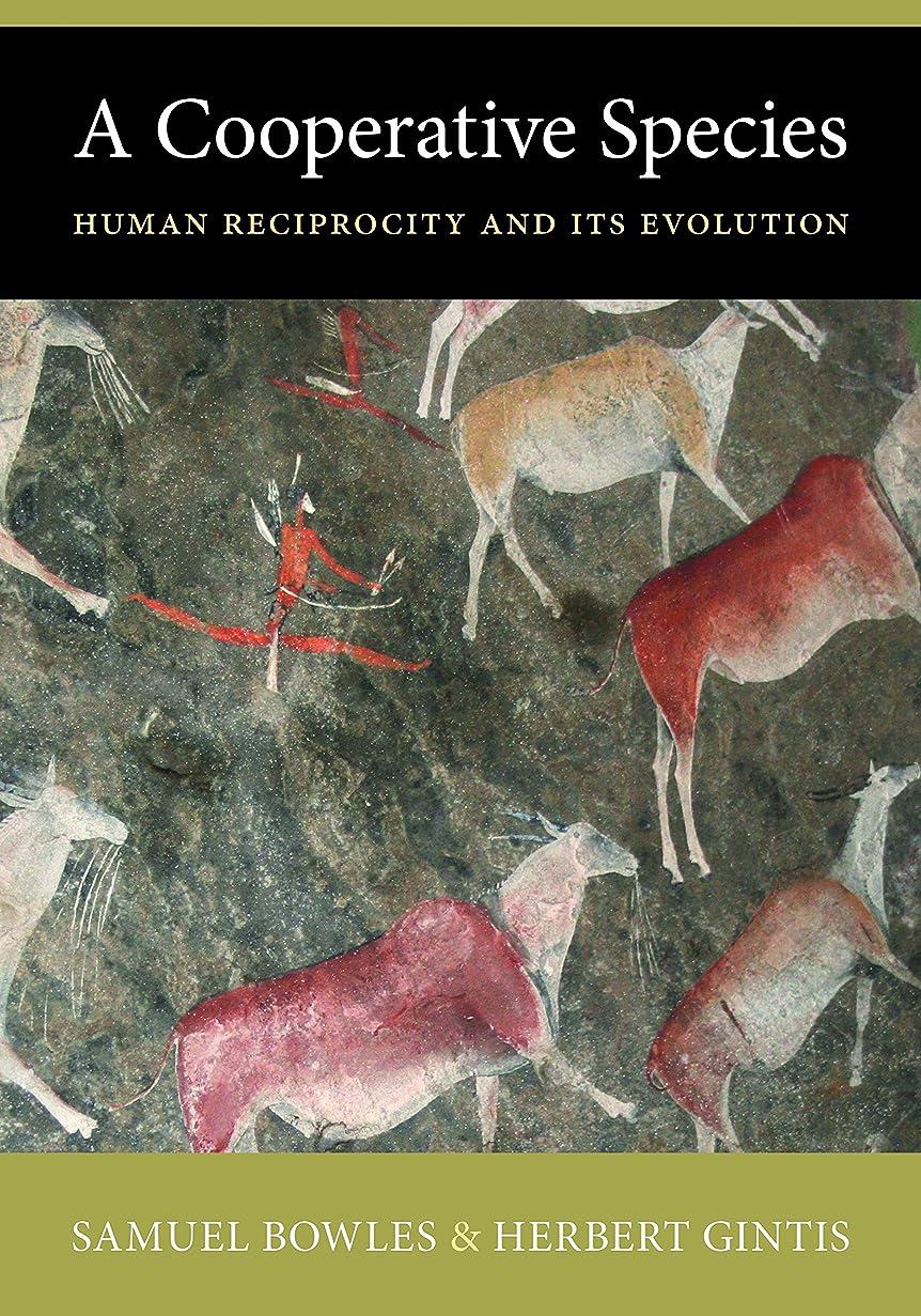 金曜日細菌復活するA Cooperative Species: Human Reciprocity and Its Evolution (English Edition)