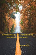 From Blessed to Transformed: Moving Beyond the Blessed Life