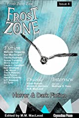 Frost Zone Zine 4: Horror and Dark Fiction Kindle Edition