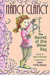 Fancy Nancy: Nancy Clancy, Secret of the Silver Key (Nancy Clancy Chapter Books series Book 4) Kindle Edition