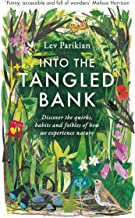 Into The Tangled Bank: Discover the Quirks, Habits and Foibles of How We Experience Nature (English Edition)