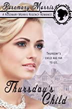 Thursday's Child: 2nd Edition (Heroine's Born on Different Days of the Week Book 5)