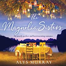 The Magnolia Sisters: An Utterly Perfect and Heartwarming Romance