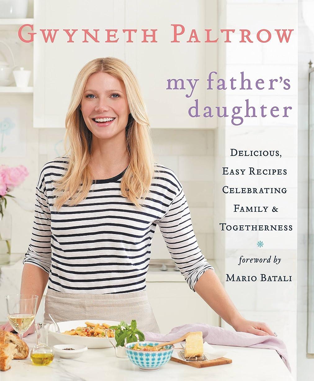 マイナーポークラウンジMy Father's Daughter: Delicious, Easy Recipes Celebrating Family & Togetherness (English Edition)