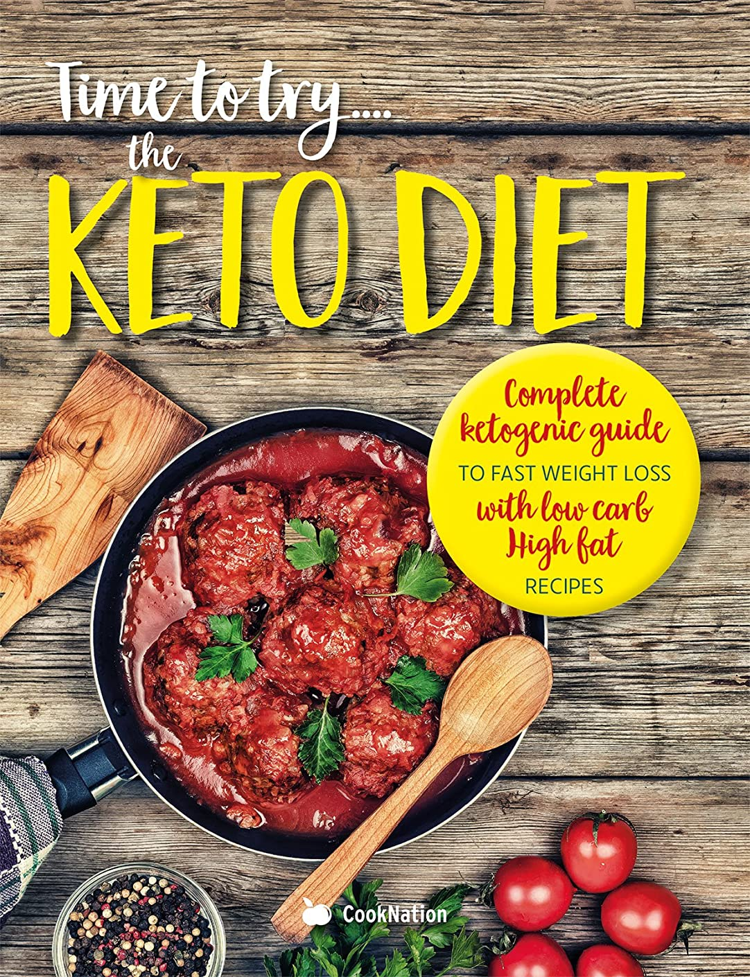 Time to try... the KETO DIET: Complete ketogenic guide to fast weight loss with low carb, high fat recipes (English Edition)