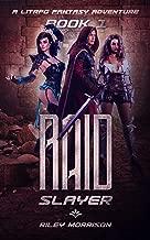 Raid Slayer: A LITRPG Fantasy Adventure