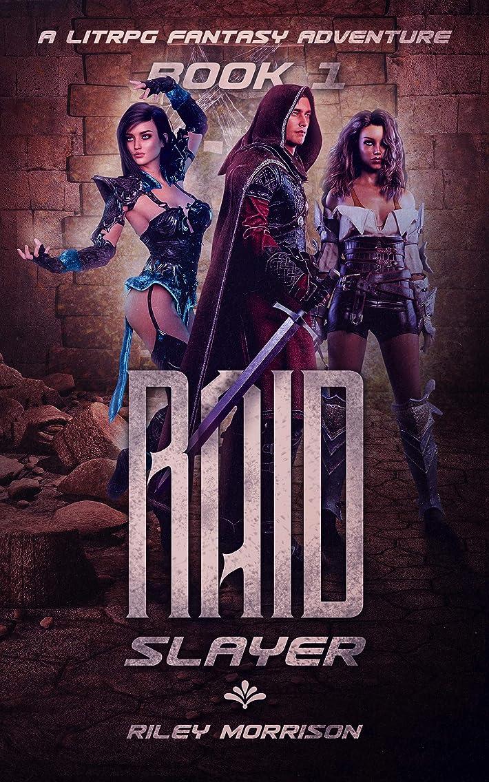 偽善者感覚密輸Raid Slayer: A LITRPG Fantasy Adventure (English Edition)