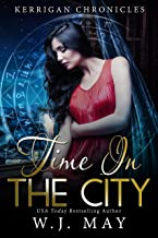 Time in the City: Paranormal Fantasy Fae Fairy Young Adult/New Adult Romance (Kerrigan Chronicles Book 5)