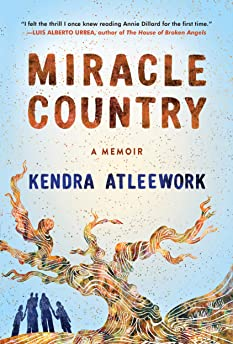 Miracle Country by Kendra Atleework