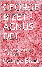 GEORGE BIZET - AGNUS DEI: Arr. for SATB Choir and Organ (Italian Edition)