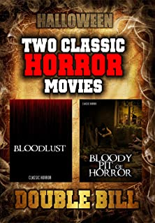 Halloween Double Bill: Bloodlust and Bloody Pit of Horror