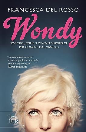 Wondy: Ovvero, come si diventa supereroi per guarire dal cancro