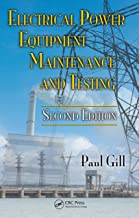 Electrical Power Equipment Maintenance and Testing (Power Engineering (Willis) Book 32)