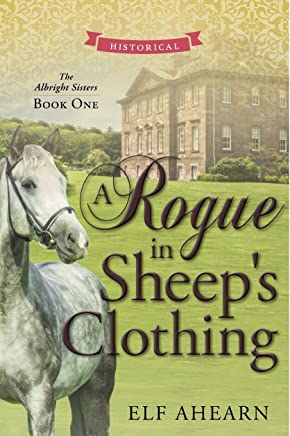 A Rogue in Sheep's Clothing (The Albright Sisters Book 1)