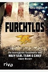 Furchtlos: Die bewegende Geschichte des Navy SEAL Team Six Chief Adam Brown (German Edition) Kindle Edition