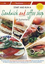 Start and Run a Sandwich and Coffee Shop