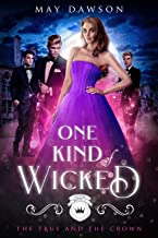 One Kind of Wicked: A Reverse Harem Academy Series (The True and the Crown Book 1)