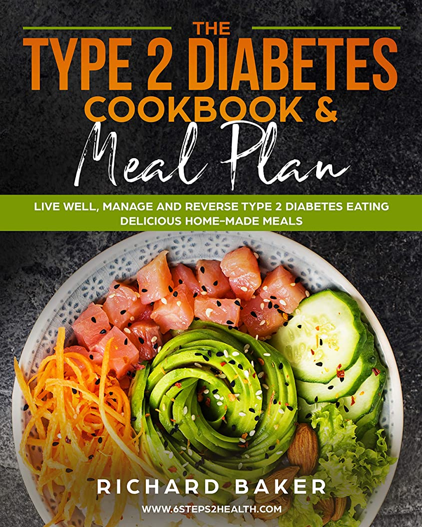 The Type 2 Diabetes Cookbook & Meal Plan: Live Well, Manage And Reverse Type 2 Diabetes Eating Delicious Home-Made Meals (English Edition)