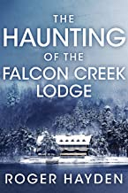 Sponsored Ad - The Haunting of the Falcon Creek Lodge: A Riveting Haunted House Mystery