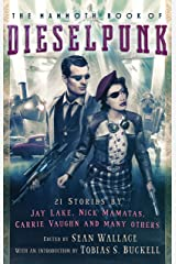 The Mammoth Book of Dieselpunk Kindle Edition