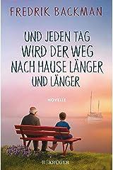 Und jeden Tag wird der Weg nach Hause länger und länger: Novelle (German Edition) Kindle Edition