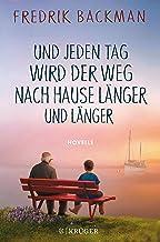 Und jeden Tag wird der Weg nach Hause länger und länger: Novelle (German Edition)