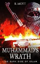 Muhammad's Wrath: The Dark Side of Islam