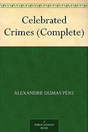 Celebrated Crimes (Complete) (English Edition)