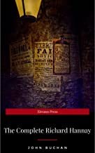 """The Complete Richard Hannay: """"The Thirty-Nine Steps"""",""""Greenmantle"""",""""Mr Standfas"""