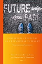 Pentecostal Theology and Ecumenical Theology (Global Pentecostal and Charismatic Studies)