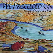 We Proceeded On, Songs of Lewis and Clark