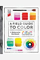 A Field Guide to Color: A Watercolor Workbook Paperback