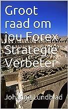 Groot raad om jou Forex Strategie Verbeter (Afrikaans Edition)