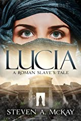 LUCIA: A Roman Slave's Tale Kindle Edition