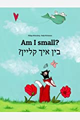 Am I small? ?בין איך קליין: English-Yiddish: Children's Picture Book (Bilingual Edition) (World Children's Book) Kindle Edition