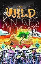 The Wild Kindness: A Psilocybin Odyssey
