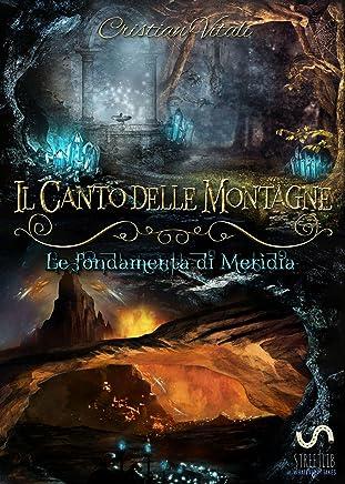 #2 Il Canto delle Montagne - Le fondamenta di Merìdia