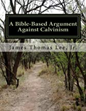 arguments against calvinism