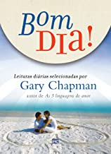 Bom dia!: Leituras diárias selecionadas por Gary Chapman (Portuguese Edition)