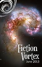 Fiction Vortex - June 2013