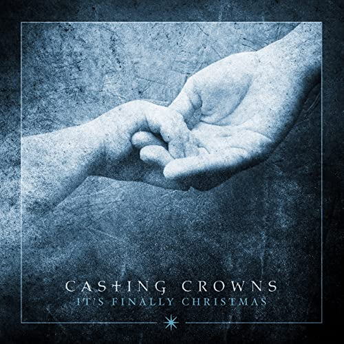 Casting Crowns Its Finally Christmas.It S Finally Christmas Ep By Casting Crowns On Amazon