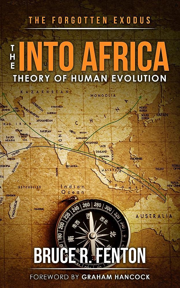 チューブ溶融コジオスコThe Forgotten Exodus: The Into Africa Theory of Human Evolution (English Edition)