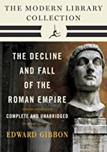 Decline and Fall of the Roman Empire: The Modern Library Collection (Complete and Unabridged) (The Decline and Fall of the...