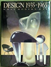 Design, 1935-1965: What Modern Was : Selections from the Liliane and David M. Stewart Collections