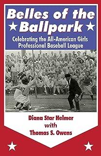 Belles of the Ballpark: Celebrating the All-American Girls Professional Baseball League