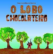 O Lobo Chocolateiro (Portuguese Edition)