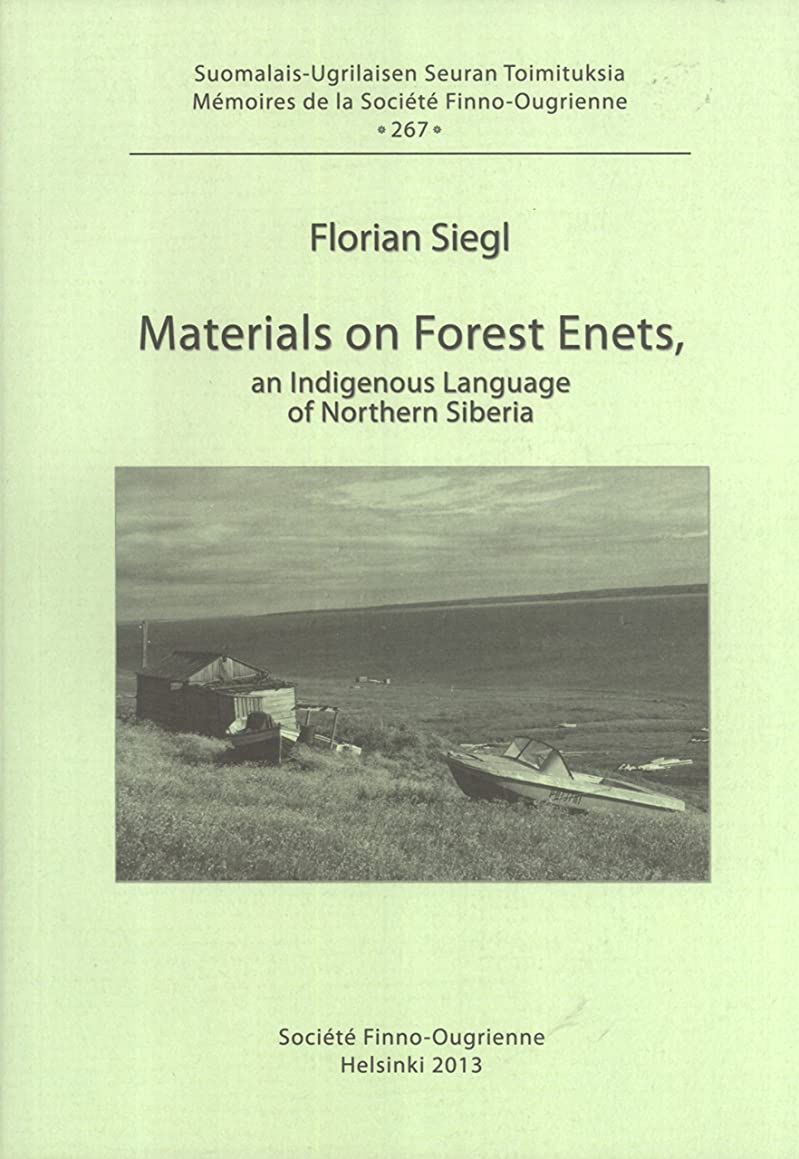Materials on Forest Enets, an Indigenous Language of Northern Siberia