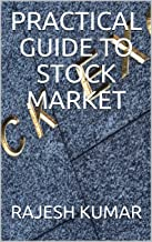 PRACTICAL GUIDE TO STOCK MARKET