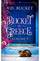 Bucket To Greece Volume 9: A Comical Living Abroad Adventure Kindle Edition