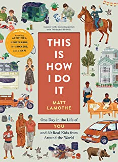 This Is How I Do It: One Day in the Life of You and 59 Real Kids from Around the World